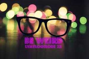 BE: WEIRD