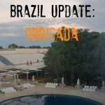 Brazil Final (Video) Update: Obrigada