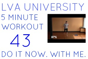 Five Minute Workout With LVA-U 43