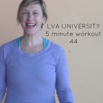 LVA-University Five Minute Fitness Video 44