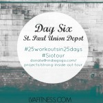 Day Six St. Paul Union Depot: 25 Workouts In 25 Days