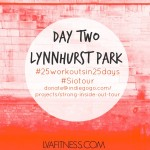 Day Two Lynnhurst Park: 25 Workouts In 25 Days