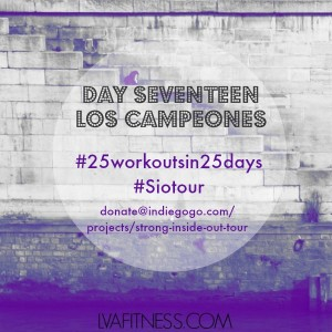 day seventeen los campeones workout home