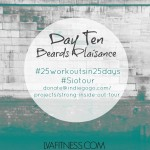 Day Ten Beards Plaisance: 25 Workouts In 25 Days