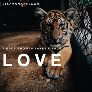 Fierce Growth Takes Fierce Love