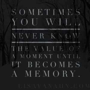 Every Moment Offers Value