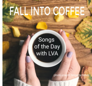 Fall into Coffee- Songs of the Day with LVA